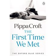 The First Time We Met by Croft, Pippa, 9781405917025