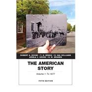 The American Story, Volume 1 by Divine, Robert A.; Breen, T. H.; Williams, R. Hal; Gross, Ariela J.; Brands, H. W., 9780134057026