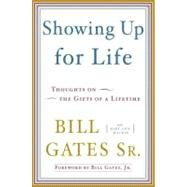 Showing Up for Life by GATES, BILL SRMACKIN, MARY ANN, 9780385527026