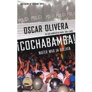 Cochabamba!: Water War In Bolivia by Olivera, Oscar, 9780896087026