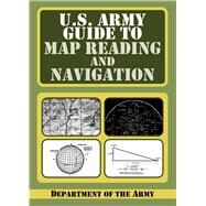 U S Army Gde Map Reading & Nav Pa by Department Of The Army, 9781602397026