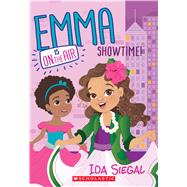 Showtime! (Emma Is On the Air #3) by Siegal, Ida, 9780545687027