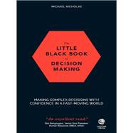 The Little Black Book of Decision Making by Nicholas, Michael, 9780857087027