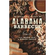 An Irresistible History of Alabama Barbecue by Johnson, Mark A., 9781467137027