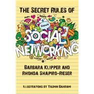 The Secret Rules of Social Networking by Klipper, Barbara; Shapiro-Rieser, Rhonda; Bahrami, Yasmin, 9781942197027