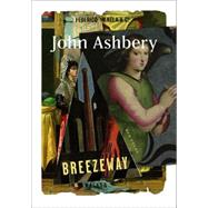 Breezeway: New Poems by Ashbery, John, 9780062387028