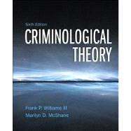 Criminological Theory by Williams, Franklin P., III; McShane, Marilyn D., 9780132987028