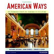 American Ways An Introduction to American Culture by Datesman, Maryanne; Crandall, JoAnn; Kearny, Edward N., 9780133047028