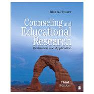 Counseling and Educational Research: Evaluation and Application by Houser, Rick A., 9781452277028