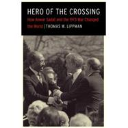 Hero of the Crossing by Lippman, Thomas W., 9781612347028