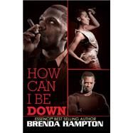 How Can I Be Down? by Hampton, Brenda, 9781622867028