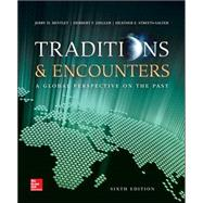 Traditions and Encounters: A Global Perspective on the Past by Bentley, Jerry; Ziegler, Herbert; Streets Salter, Heather, 9780073407029