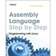 Assembly Language Step-by-Step : Programming with Linux by Duntemann, Jeff, 9780470497029