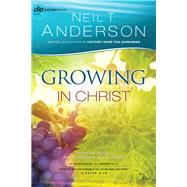 Growing in Christ by Anderson, Neil T., 9780764217029