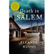 Death in Salem A Mystery by Kuhns, Eleanor, 9781250067029