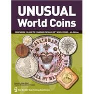 Unusual World Coins: Companion Volume to Standard Catalog of World Coins by Cuhaj, George S.; Michael, Thomas (CON); McCue, Deborah (CON); Sanders, Kay (CON); Anderson, Jim (CON), 9781440217029