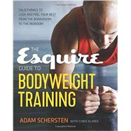 The Esquire Guide to Bodyweight Training by Schersten Adam; Klimek Chris (CON), 9781623157029