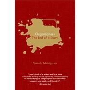 Ongoingness The End of a Diary by Manguso, Sarah, 9781555977030