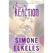 Chain Reaction by Elkeles, Simone, 9781619637030