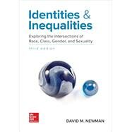 Identities and Inequalities: Exploring the Intersections of Race, Class, Gender, & Sexuality by Newman, David, 9780078027031