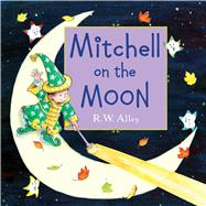 Mitchell on the Moon by Alley, R. W., 9780547907031