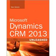 Microsoft Dynamics CRM 2013 Unleashed by Wolenik, Marc J., 9780672337031