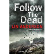 Follow the Dead by Anderson, Lin, 9781509807031
