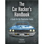 The Car Hacker's Handbook by Smith, Craig, 9781593277031