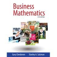 Business Mathematics plus MyMathLab with Pearson eText -- Access Card Package by Clendenen, Gary; Salzman, Stanley A., 9780321937032