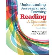 Understanding, Assessing, and Teaching Reading A Diagnostic Approach, Enhanced Pearson eText -- Access Card by Opitz, Michael; Erekson, James, 9780133827033