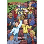 Ballpark Mysteries #1: The Fenway Foul-up by KELLY, DAVID A.MEYERS, MARK, 9780375867033
