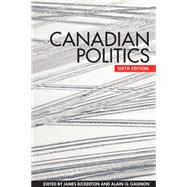 Canadian Politics by Bickerton, James; Gagnon, Alain-G., 9781442607033