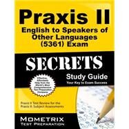 Praxis II English to Speakers of Other Languages 0361 Exam Secrets by Mometrix Media LLC, 9781614037033