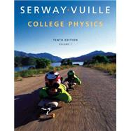 College Physics, Volume 1 by Serway, Raymond A.; Vuille, Chris, 9781285737034