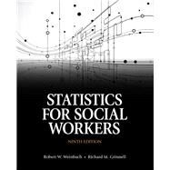Statistics for Social Workers by Weinbach, Robert W.; Grinnell, Richard M., 9780205867035