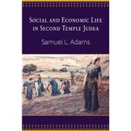 Social and Economic Life in Second Temple Judea by Adams, Samuel L., 9780664237035