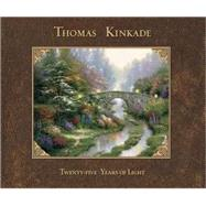 Thomas Kinkade 25 Years Of Light