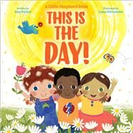 This is THE Day! by Parker, Amy; Hernandez, Leeza, 9781338047035