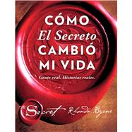 Cómo el secreto cambió mi vida / How The Secret Changed My Life by Byrne, Rhonda, 9781501157035