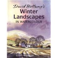 David Bellamy's Winter Landscapes in Watercolour by Bellamy, David, 9781844487035