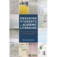 Engaging Students in Academic Literacies: Genre-based Pedagogy for K-5 Classrooms by Brisk; Marfa Estela, 9780415737036