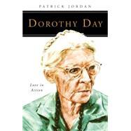 Dorothy Day by Jordan, Patrick, 9780814637036