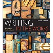 Writing in the Works (with 2016 MLA Update Card) by Blau, Susan; Burak, Kathryn, 9781337287036