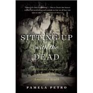Sitting Up With the Dead by Petro, Pamela, 9781628727036