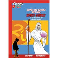 Meeting and Working with your Spirit Guides An Easy-to-Use, Step-by-Step Illustrated Guidebook by Roberts, Kim; Byatt, Lucy, 9781844097036