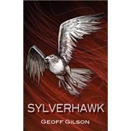 Sylverhawk by Gilson, Geoff, 9781942557036