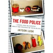 The Food Police by LUSK, JAYSON, 9780307987037