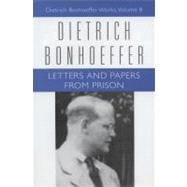Letters and Papers from Prison : Dietrich Bonhoeffer Works by Bonhoeffer, Dietrich, 9780800697037