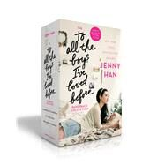The to All the Boys I've Loved Before Collection by Han, Jenny, 9781534427037