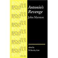 Antonios Revenge by John Marston by Gair, W. Reavley, 9780719057038